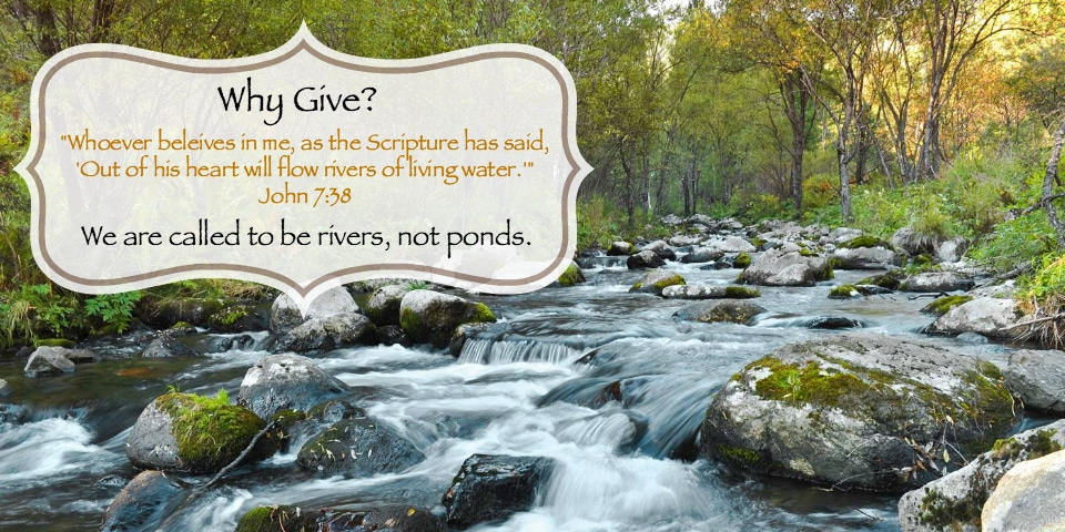 Why Give: We Are Saved to Be Rivers Not Ponds Image