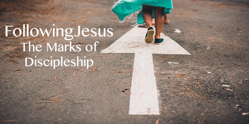 Following Jesus: The Marks of Discipleship